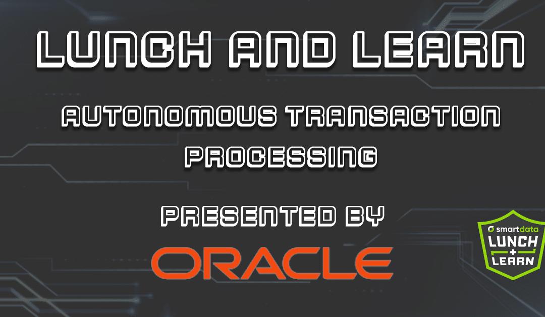 Autonomous Transaction Processing (ATP)
